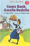 Come Back, Amelia Bedelia (I Can Read: Level 2)
