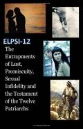The Entrapments of Lust, Promiscuity, Sexual Infidelity and the Testament of the Twelve Patr...