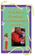 Grandmas, Grandpas, Great-Grandmas and Me