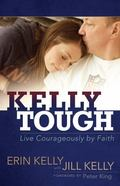 Kelly Tough : Finding Strength in Weakness