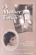 A Mother's Touch: Surviving Mother-Daughter Sexual Abuse