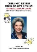Cherished Recipes from Mama's Kitchen: Lebanese-American Cuisine of Mary Elizabeth (