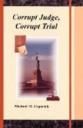 Corrupt Judge, Corrupt Trial