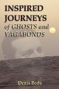 Inspired Journeys Of Ghosts And Vagabonds