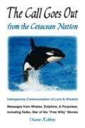 The Call Goes Out from the Cetacean Nation: Interspecies Communication