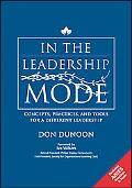 In the Leadership Mode: Concepts, Practices, and Tools for a Different Leadership