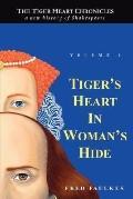 Tiger's Heart in Woman's Hide: Volume 1