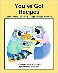 You've Got Recipes: A cookbook for a lifetime