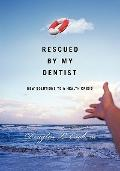 Rescued By My Dentist: New solutions to a health crisis