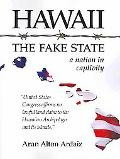 Hawaii - The Fake State: a nation in captivity