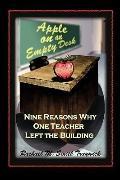 Apple On An Empty Desk: Nine Reasons Why One Teacher Left the Building