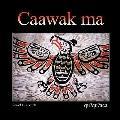 Caawak Ma : Quuquuaca