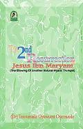 2nd Resurrection of Jesus Ibn Maryam : The Blowing of Another Natural Mystic Trumpet