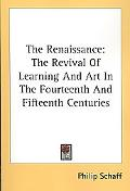 Renaissance The Revival of Learning and Art in the Fourteenth and Fifteenth Centuries