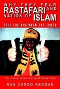 Why They Fear Rastafari And Nation of Islam Tell the Children the Truth