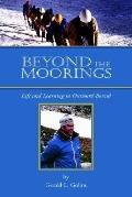 Beyond the Moorings Life And Learning in Outward Bound