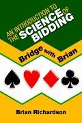 Introduction to the Science of Bidding Bridge With Brian