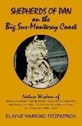 Shepherds of Pan on the Big Sur-monterey Coast Nature Wisdom of Robert Louis Stevenson, Gert...
