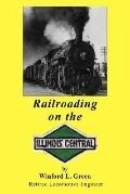 Railroading on the Illinois Central