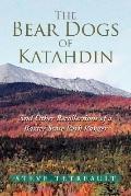 Bear Dogs of Katahdin