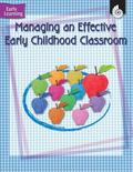 Managing an Effective Early Childhood Classroom