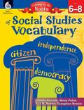 Getting to the Roots of Content-Area Vocabulary : Social Studies (Grades 6–8)