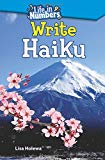 Life in Numbers: Write Haiku - TIME FOR KIDS® - 2nd Grade Reading Level - Great for Beginnin...