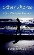 Other Shores Life's Changing Journey