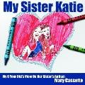 My Sister Katie My 6 Year Old's View on Her Sister's Autism