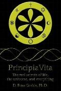 Principiavita the Real Secrets of Life,