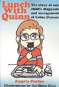 Lunch With Quinn The Story of One Child's Diagnosis and Management of Celiac Disease