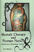 Gestalt Therapy and Human Nature Evolutionary Psychology Applied