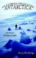 Extreme Encounter:Antarctica Adventure Without Limits