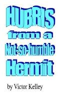 Hubris from a Not-so-Humble Hermit