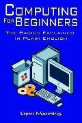 Computing for Beginners The Basics Explained in Plain English