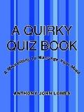 Quirky Quiz Book A Miscellany to Massage Your Mind