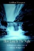 How Long Is the Night A Biography of the Life of George Rodgers III