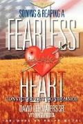 Sowing and Reaping a Fearless Heart Convicted Not Condemned
