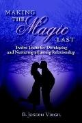 Making the Magic Last Twelve Traits for Developing And Nurturing a Lasting Relationship