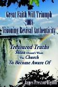 Great Faith Will Triumph-2008-visioning Revival Authenticity Treasured Truths Satan Doesn't ...