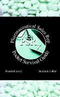 Pharmaceutical Sales Rep Pocket Survival Guide