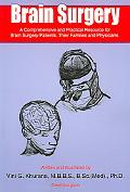 Brain Surgery A Comprehensive and Practical Resource for Brain Surgery Patients, Their Famil...