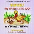 Kwuk! the Clever Little Duck Includes the Big Round Pond, the Greedy Seagulls and the Scary ...