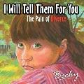 I Will Tell Them for You: The Pain of Divorce