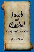 Jacob And Rachel- the Greatest Love Stor