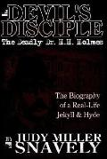 Devil's Disciple The Deadly Dr. H.h. Holmes