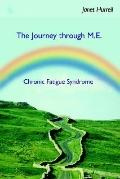 Journey Through M.e. Chronic Fatigue Syndrome