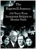 Hopewell Journey 350 Years from Immigrant Religion to Hoosier Faith Hopewell Presbyterian Ch...