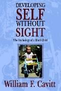 Developing Self Without Sight The Psychology of a Blind Child