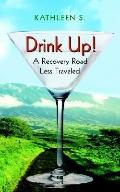 Drink Up! A Recovery Road Less Traveled